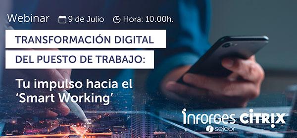 9 de julio 2020 | WEBINAR: Transformación Digital del Puesto de Trabajo: Tu impulso hacia el 'Smart Working'
