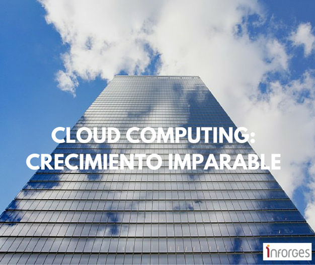 CLOUD_COMPUTING_CRECIMIENTO_IMPARABLE_POST_INFORGES